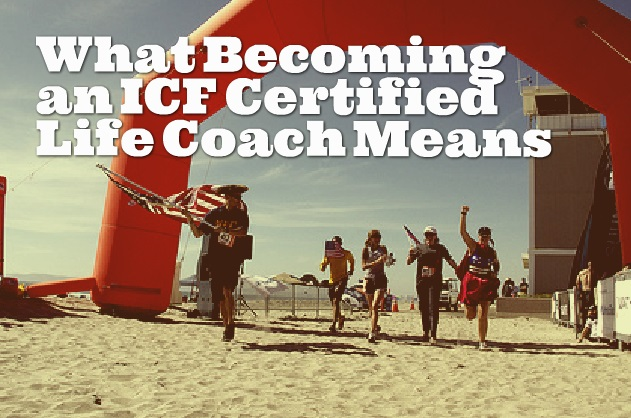 What Becoming An ICF Certified Life Coach Means - Life Coach Hub