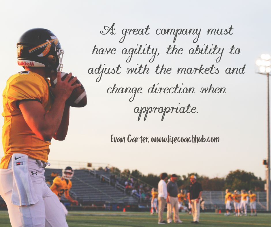 A Great Company Must Have Agility