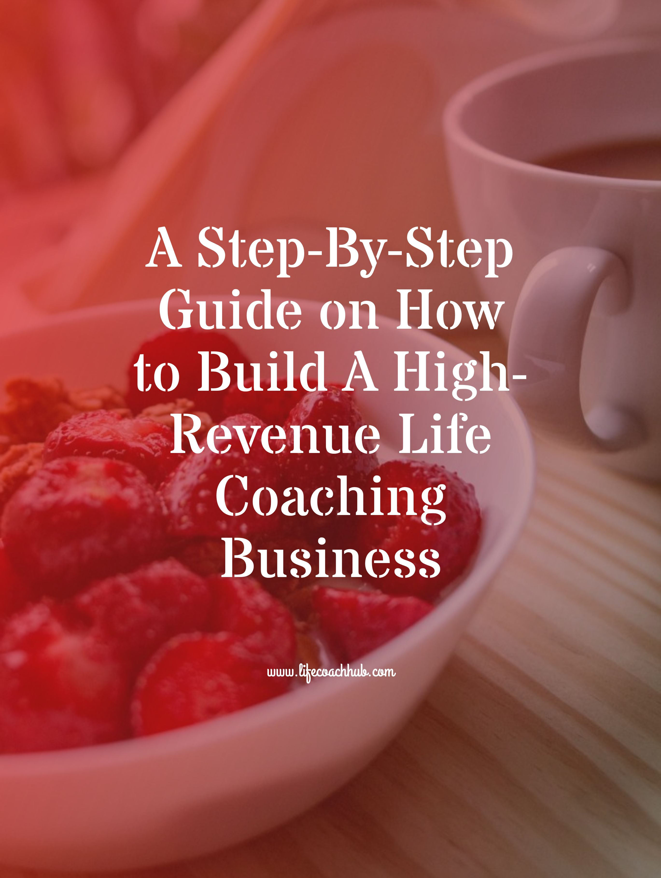 How to build a high revenue life coaching business