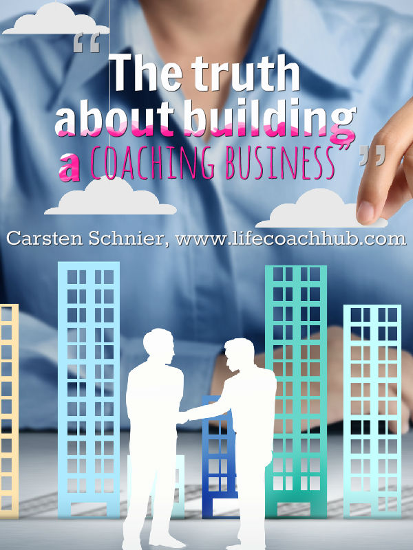 The Truth About Building A Coaching Business