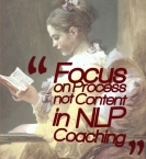 Focus on Process not Content in NLP Coaching
