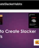 How to Create Slacker Habits